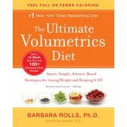 The Ultimate Volumetrics Diet: Smart, Simple, Science-Based Strategies for Losing Weight and Keeping It Off, Paperback