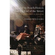 It's Easier to Reach Heaven Than the End of the Street - A Jerusalem Memoir (Williams Emma)(Paperback) (9780747585596)