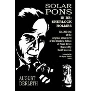 In Re: Sherlock Holmes: The Adventures of Solar Pons, Paperback/August Derleth
