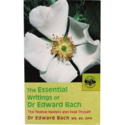 The essential writings of Dr Edward Bach