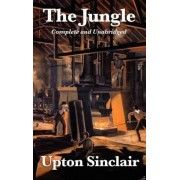 The Jungle: Complete and Unabridged by Upton Sinclair, Hardcover