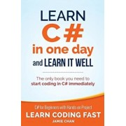 Learn C' in One Day and Learn It Well: C' for Beginners with Hands-On Project, Paperback/Jamie Chan