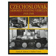 Czechoslovak Armored Fighting Vehicles, 1918-1948 (Kliment Charles)(Cartonat) (9780764301414)