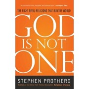 God Is Not One: The Eight Rival Religions That Run the World, Paperback/Stephen Prothero