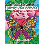 Large Print Color By Numbers Butterflies & Gardens Coloring Book For Adults: Easy and Simple Large Pictures Adult Color By Numbers Coloring Book with, Paperback/Zenmaster Coloring Books