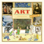 A Child's Introduction to Art: The World's Greatest Paintings and Sculptures, Hardcover