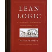 Lean Logic: A Dictionary for the Future and How to Survive It, Hardcover