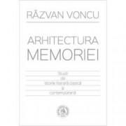 Arhitectura memoriei. Studii de istorie literara clasica si contemporana