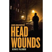 Head Wounds, Paperback/Dennis Palumbo