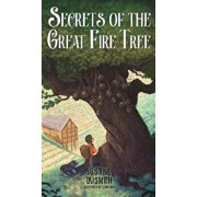 Secrets of the Great Fire Tree, Hardcover/Justine Laismith