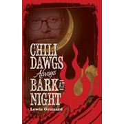 Chili Dawgs Always Bark at Night, Paperback/Lewis Grizzard