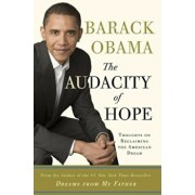 The Audacity of Hope: Thoughts on Reclaiming the American Dream, Hardcover/Barack Obama