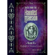 Tales from the Haunted Mansion: Volume II: Midnight at Madame Leota's, Hardcover