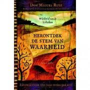 Herontdek de stem van waarheid - Don Miguel Ruiz en Janet Mills