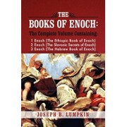The Books of Enoch: A Complete Volume Containing 1 Enoch (the Ethiopic Book of Enoch), 2 Enoch (the Slavonic Secrets of Enoch), and 3 Enoc, Paperback/Joseph B. Lumpkin