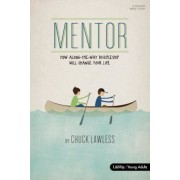 Mentor - Bible Study Book - Revised: How Along-The-Way Discipleship Can Change Your Life, Paperback
