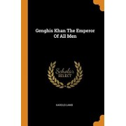 Genghis Khan The Emperor Of All Men, Paperback/Harold Lamb