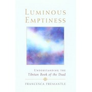 Luminous Emptiness: A Guide to the Tibetan Book of the Dead, Paperback