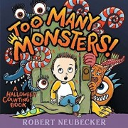 Too Many Monsters!: A Halloween Counting Book/Robert Neubecker