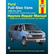 Ford Full-Size Vans 1992 Thru 2014 E-150 Thru E-350 Gasoline Engine Models, Paperback/Editors of Haynes Manuals