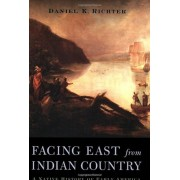 Facing East from Indian Country: A Native History of Early America, Paperback