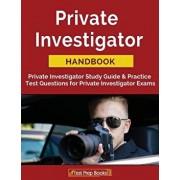Private Investigator Handbook: Private Investigator Study Guide & Practice Test Questions for Private Investigator Exams, Paperback/Private Investigator Exam Team