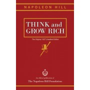 Think and Grow Rich: The Original 1937 Unedited Edition