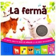La ferma O carte care te lasa sa mangai si sa auzi animalele