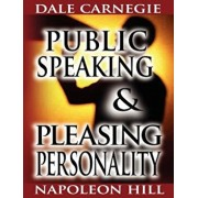 Public Speaking by Dale Carnegie (the Author of How to Win Friends & Influence People) & Pleasing Personality by Napoleon Hill (the Author of Think an, Paperback/Dale Carnegie