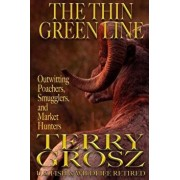 The Thin Green Line, Paperback/Terry Grosz