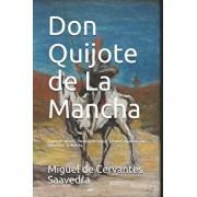 Don Quijote de la Mancha: (spanish Edition) (Worldwide Edition )/Obra Completa/ Don Quixote de la Mancha, Paperback/Miguel De Cervantes Saavedra