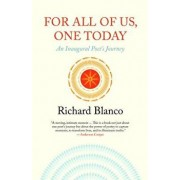 For All of Us, One Today: An Inaugural Poet's Journey, Paperback/Richard Blanco