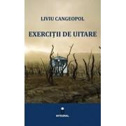 Exercitii de uitare/Liviu Cangeopol