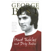 Hard Tackles and Dirty Baths - The Inside Story of Football's Golden Era (Best George)(Paperback) (9780091908768)