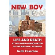 New Boy: Life and Death at the World Headquarters of the Jehovah's Witnesses, Paperback/Keith Casarona