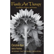 Family Art Therapy: Foundations of Theory and Practice
