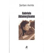 Gabriela Adamesteanu/Serban Axinte
