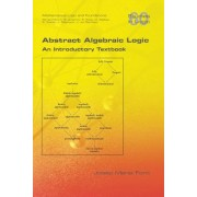Abstract Algebraic Logic. an Introductory Textbook