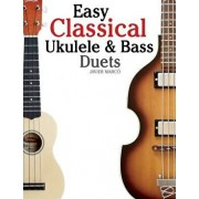 Easy Classical Ukulele & Bass Duets: Featuring Music of Bach, Mozart, Beethoven, Vivaldi and Other Composers. in Standard Notation and Tab, Paperback/Marc