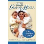 Saint Gianna Molla: Wife, Mother, Doctor, Paperback/Pietro Molla