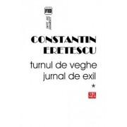 Turnul de veghe. Jurnal de exil/Constantin Eretescu