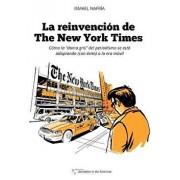 "La Reinvenci n de the New York Times: C mo La ""dama Gris"" del Periodismo Se Est Adaptando (Con xito) a la Era de Los M viles, Paperback/Ismael Nafria"