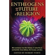 Entheogens and the Future of Religion, Paperback/Robert Forte