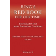 Jung's Red Book for Our Time: Searching for Soul Under Postmodern Conditions Volume 2, Paperback/Murray Stein