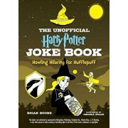 The Unofficial Harry Potter Joke Book: Howling Hilarity for Hufflepuff, Paperback/Brian Boone