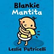 Blankie/Mantita, Hardcover/Leslie Patricelli