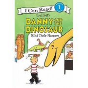 Danny and the Dinosaur Mind Their Manners, Paperback/Syd Hoff
