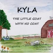 KYLA The Little Goat With No Coat, Paperback/Kathleen Deist
