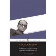 Eichmann in Jerusalem A Report on the Banality of Evil