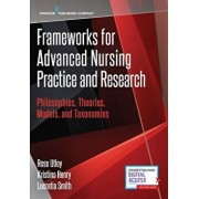 Frameworks for Advanced Nursing Practice and Research: Philosophies, Theories, Models, and Taxonomies, Paperback/Rose Utley